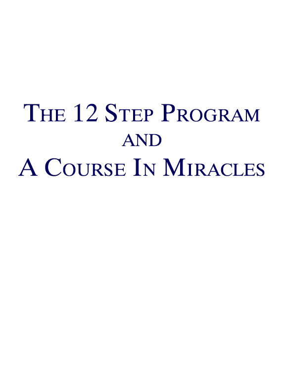 The 12 Step Program and A Course In Miracles