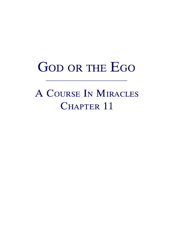 God or the Ego - A Course In Miracles - Chapter 11