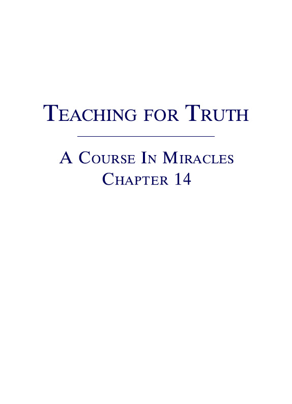 Teaching for Truth - A Course In Miracles - Chapter 14