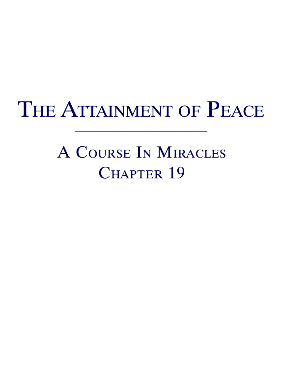 The Attainment of Peace - A Course In Miracles - Chapter 19