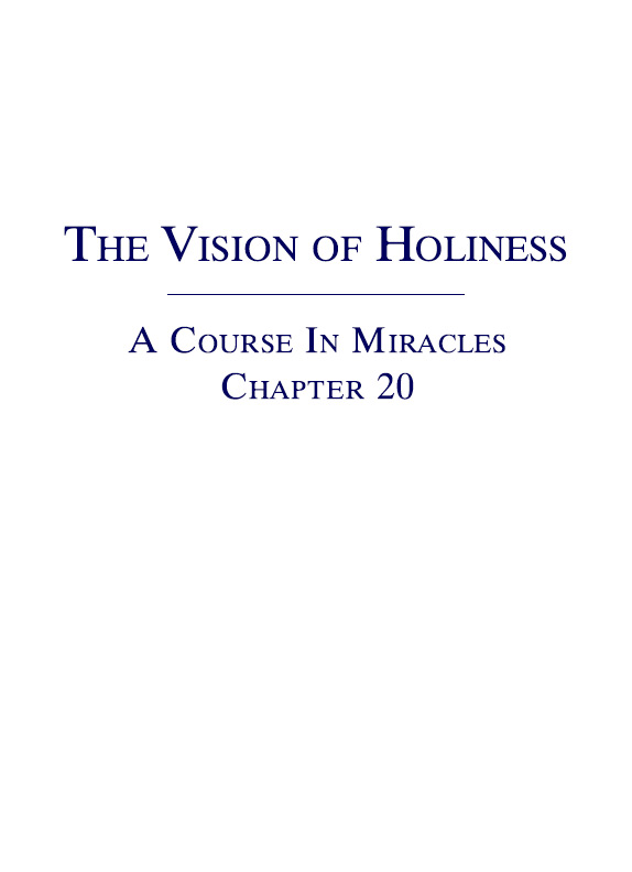 The Vision of Holiness - A Course In Miracles - Chapter 20