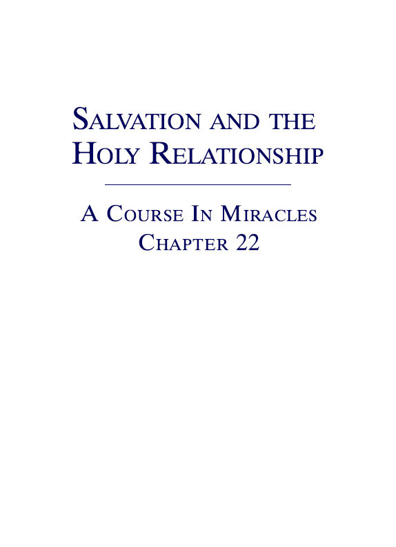 Salvation and the Holy Relationship - A Course In Miracles - Chapter 22