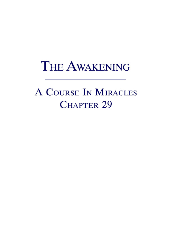 The Awakening - A Course In Miracles - Chapter 29