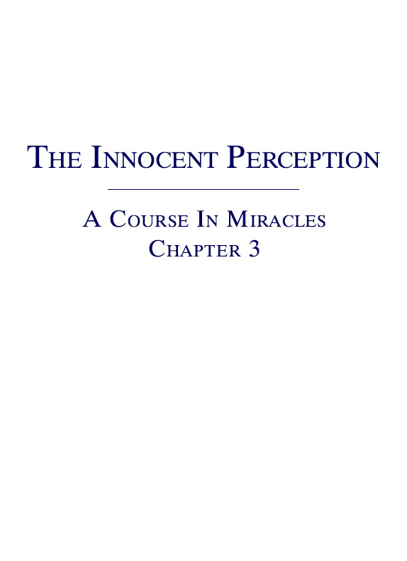 The Innocent Perception - A Course In Miracles - Chapter 3
