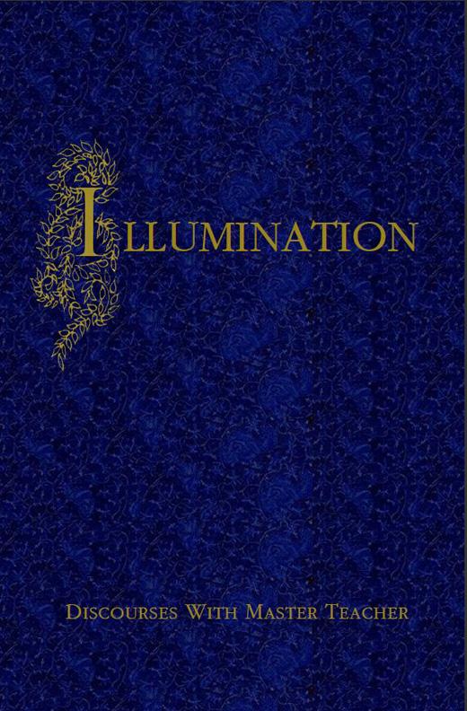 Illumination - Discourses With Master Teacher