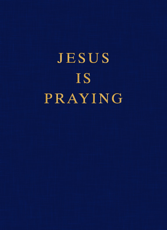 Jesus Is Praying
