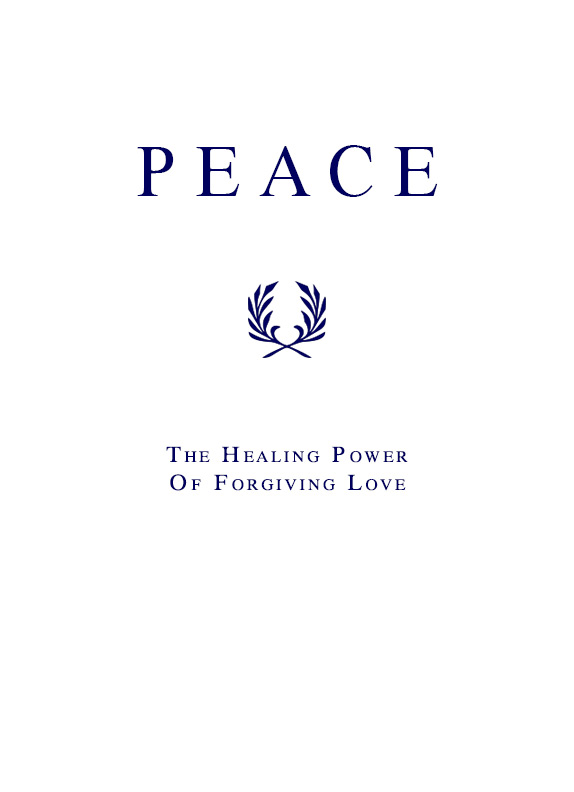Peace - The Healing Power of Forgiving Love