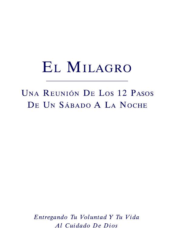 El Milagro - Una reunión de los 12 pasos de un Sábado a la noche
