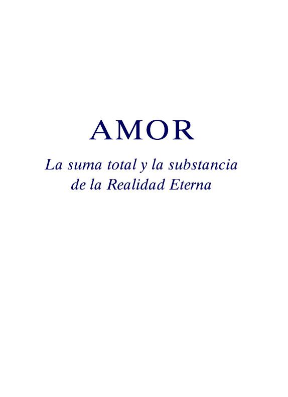Amor - La suma total y la substancia de la Realidad Eterna