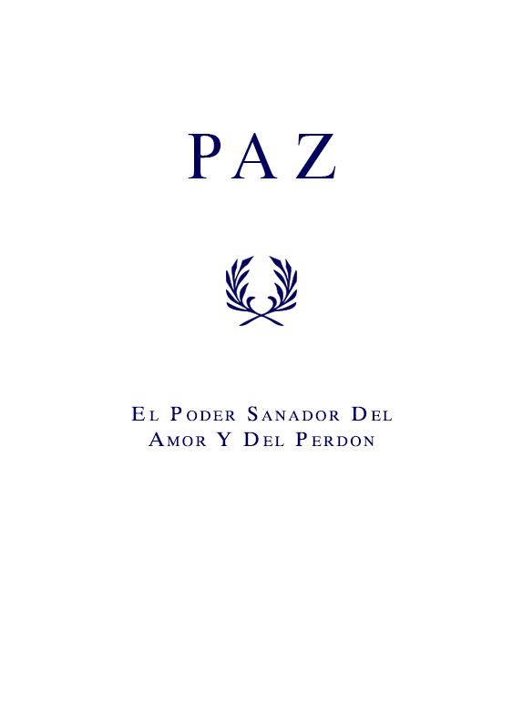 Paz - El Poder Sanador Del Amor Y Del Perdon
