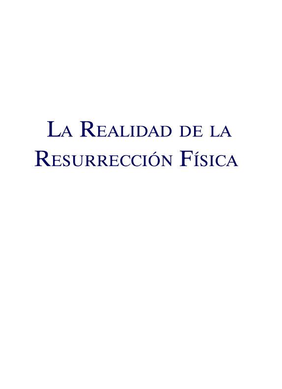 La Realidad de la Resurrección Física